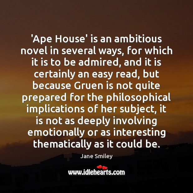 'Ape House' is an ambitious novel in several ways, for which it Image