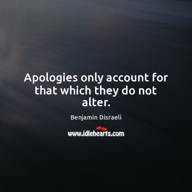 Image, Apologies only account for that which they do not alter.