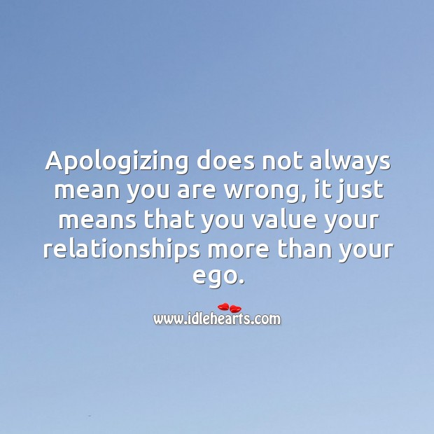 Apologizing does not always mean you are wrong. Apology Quotes Image