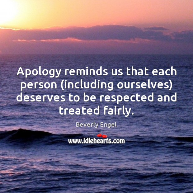Image, Apology reminds us that each person (including ourselves) deserves to be respected