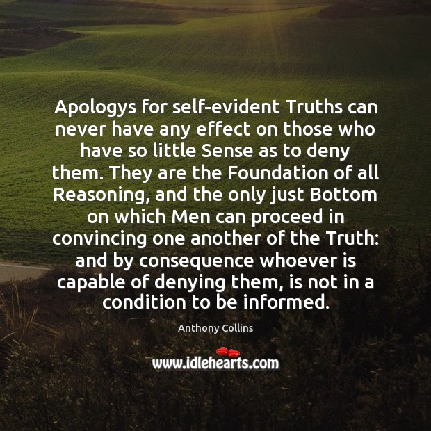 Apologys for self-evident Truths can never have any effect on those who Image