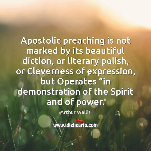 Image, Apostolic preaching is not marked by its beautiful diction, or literary polish,