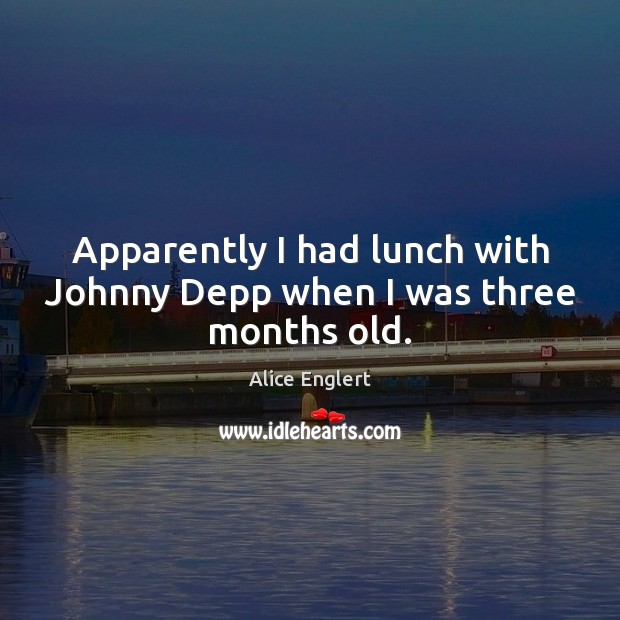 Apparently I had lunch with Johnny Depp when I was three months old. Image