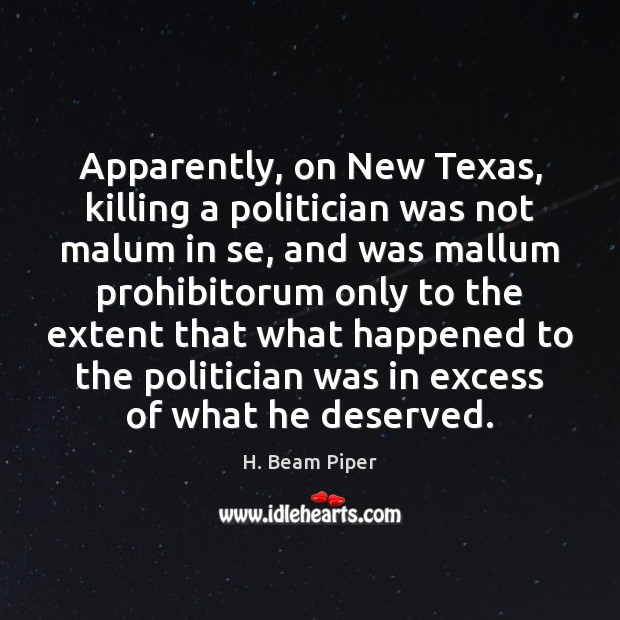 Image, Apparently, on New Texas, killing a politician was not malum in se,