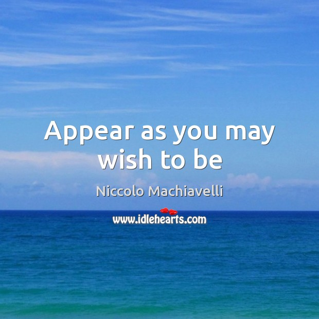 Image, Appear as you may wish to be