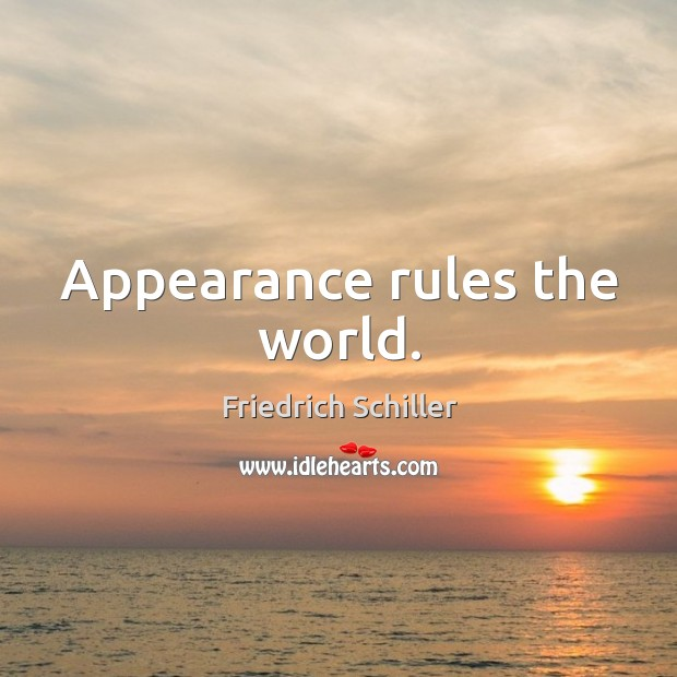 Appearance rules the world. Image