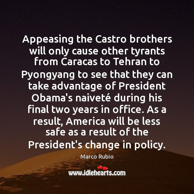 Image about Appeasing the Castro brothers will only cause other tyrants from Caracas to