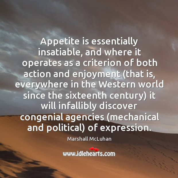 Appetite is essentially insatiable, and where it operates as a criterion Image