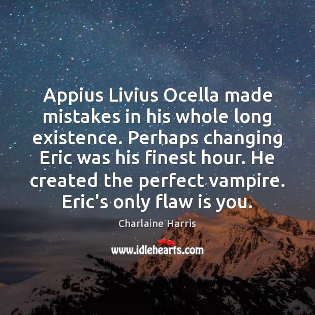 Appius Livius Ocella made mistakes in his whole long existence. Perhaps changing Image