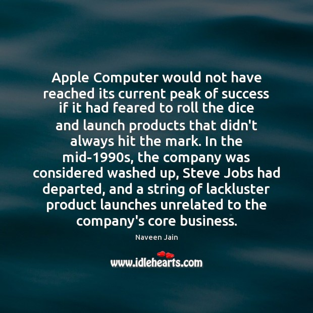 Apple Computer would not have reached its current peak of success if Image