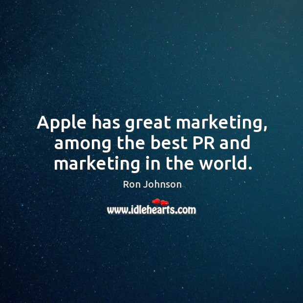Apple has great marketing, among the best pr and marketing in the world. Image