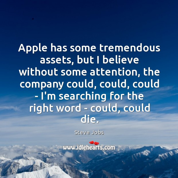 Apple has some tremendous assets, but I believe without some attention, the Image