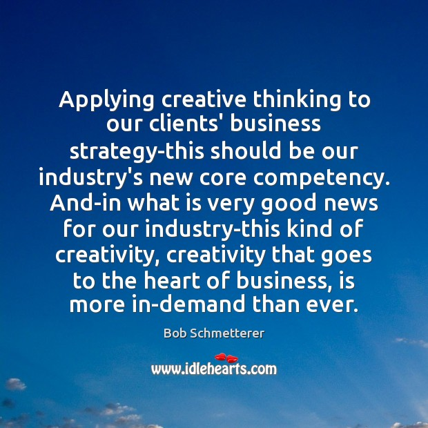 Image, Applying creative thinking to our clients' business strategy-this should be our industry's