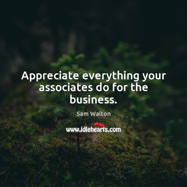 Image, Appreciate everything your associates do for the business.