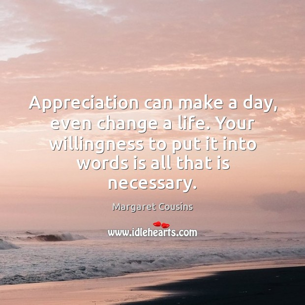 Appreciation can make a day, even change a life. Your willingness to Image