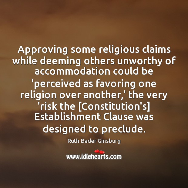 Image, Approving some religious claims while deeming others unworthy of accommodation could be