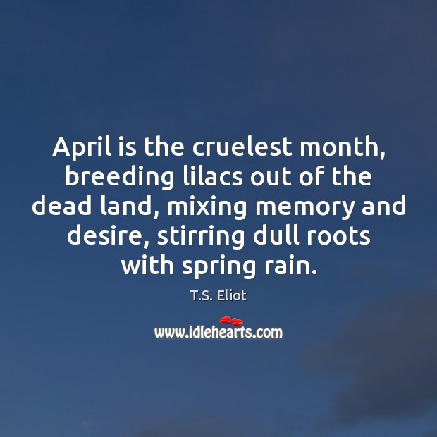 Image, April is the cruelest month, breeding lilacs out of the dead land,