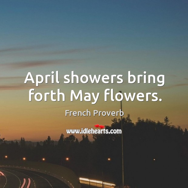 Image, April showers bring forth may flowers.