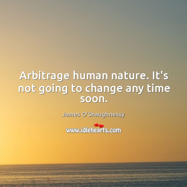 Image, Arbitrage human nature. It's not going to change any time soon.
