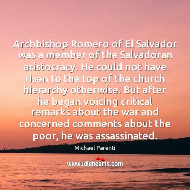 Image, Archbishop Romero of El Salvador was a member of the Salvadoran aristocracy.