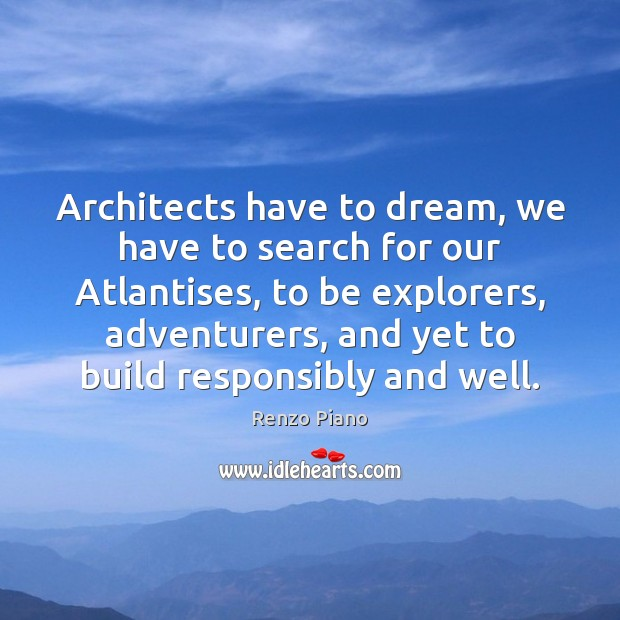 Image, Architects have to dream, we have to search for our Atlantises, to