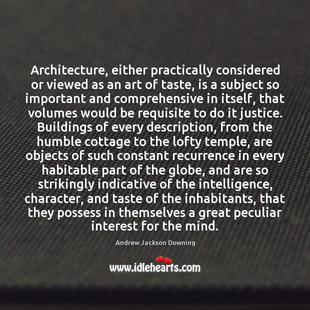 Image, Architecture, either practically considered or viewed as an art of taste, is
