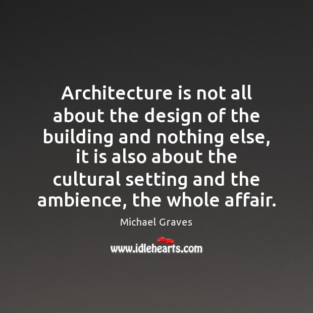 Image, Architecture is not all about the design of the building and nothing