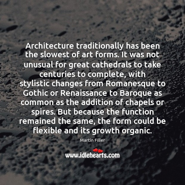 Image, Architecture traditionally has been the slowest of art forms. It was not