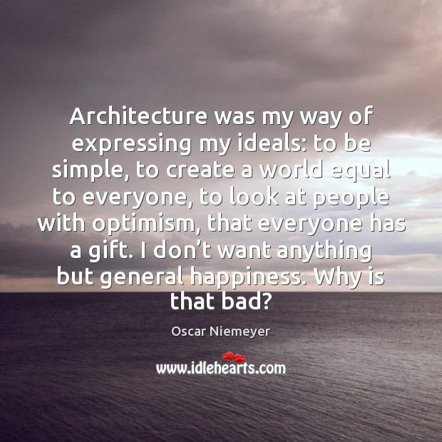 Architecture was my way of expressing my ideals: to be simple, to Image