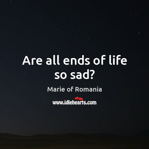 Are all ends of life so sad? Image