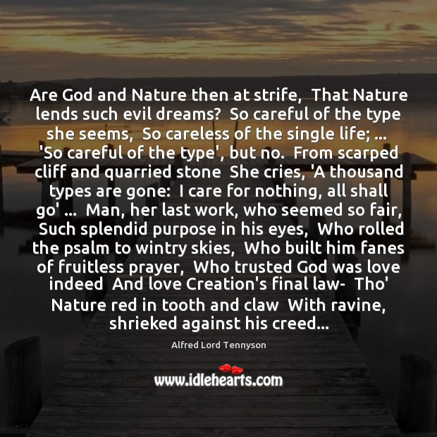 Are God and Nature then at strife,  That Nature lends such evil Image