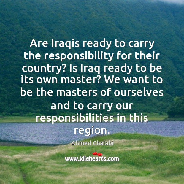 Image, Are Iraqis ready to carry the responsibility for their country? Is Iraq