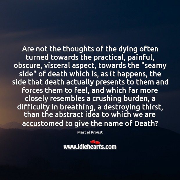 Image, Are not the thoughts of the dying often turned towards the practical,