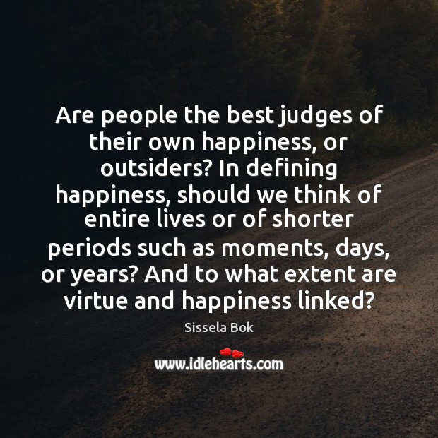 Are people the best judges of their own happiness, or outsiders? In Image