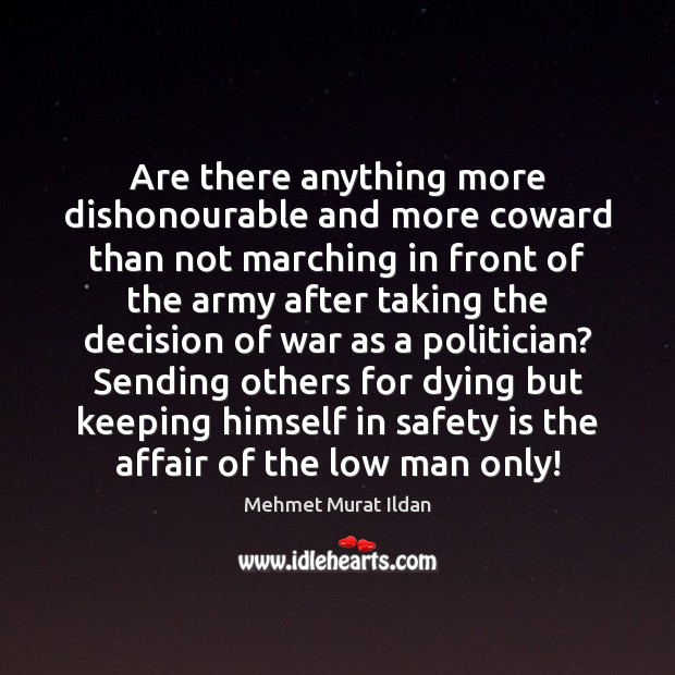 Are there anything more dishonourable and more coward than not marching in Safety Quotes Image