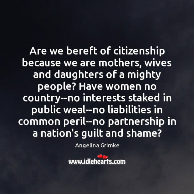 Image, Are we bereft of citizenship because we are mothers, wives and daughters