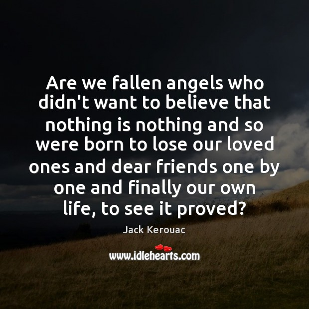 Are we fallen angels who didn't want to believe that nothing is Image