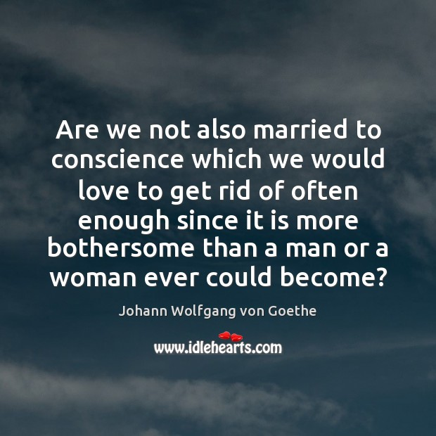 Are we not also married to conscience which we would love to Image