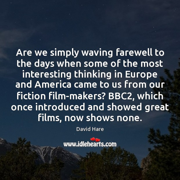 Are we simply waving farewell to the days when some of the Image