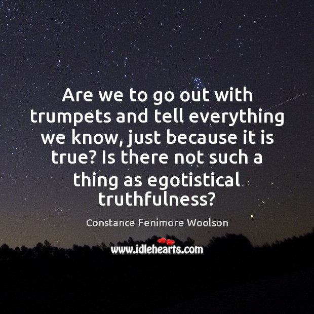 Are we to go out with trumpets and tell everything we know, Image