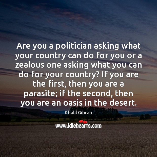 Are you a politician asking what your country can do for you Image