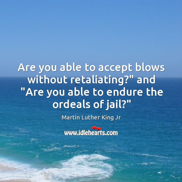 """Are you able to accept blows without retaliating?"""" and """"Are you able Image"""