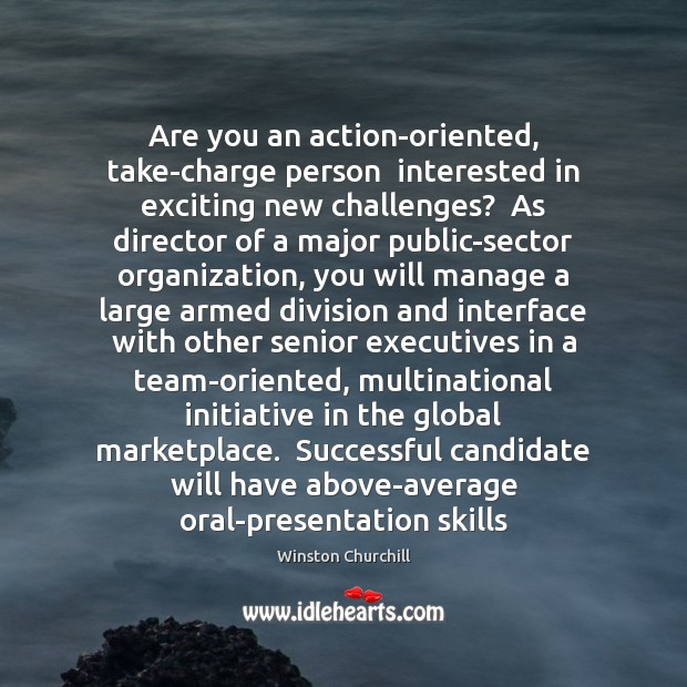 Image, Are you an action-oriented, take-charge person  interested in exciting new challenges?  As