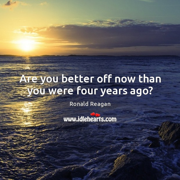 Are you better off now than you were four years ago? Image