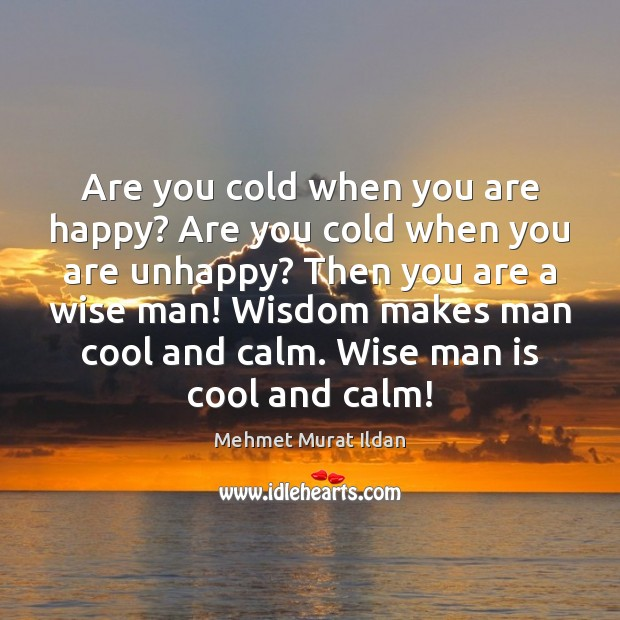 Are you cold when you are happy? Are you cold when you Image