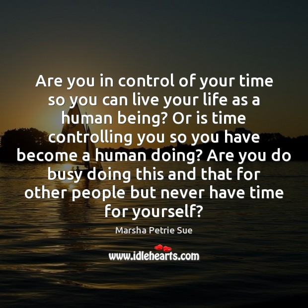 Are you in control of your time so you can live your Image