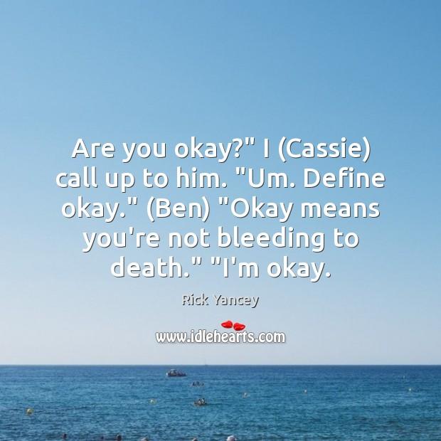 "Are you okay?"" I (Cassie) call up to him. ""Um. Define okay."" ( Image"