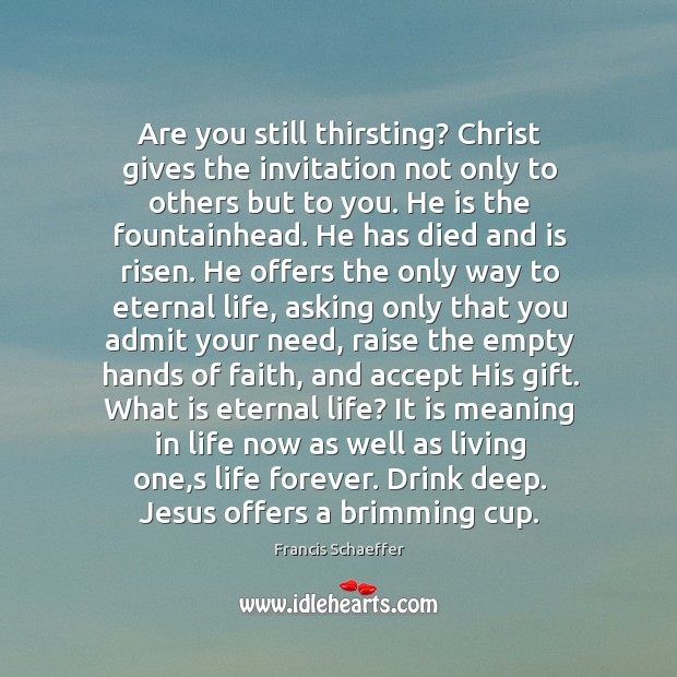 Are you still thirsting? Christ gives the invitation not only to others Image