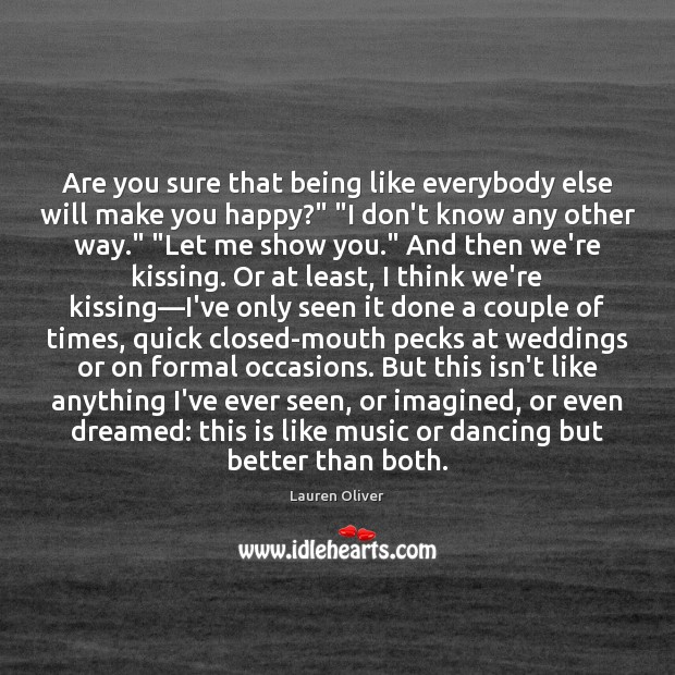 """Image, Are you sure that being like everybody else will make you happy?"""" """""""