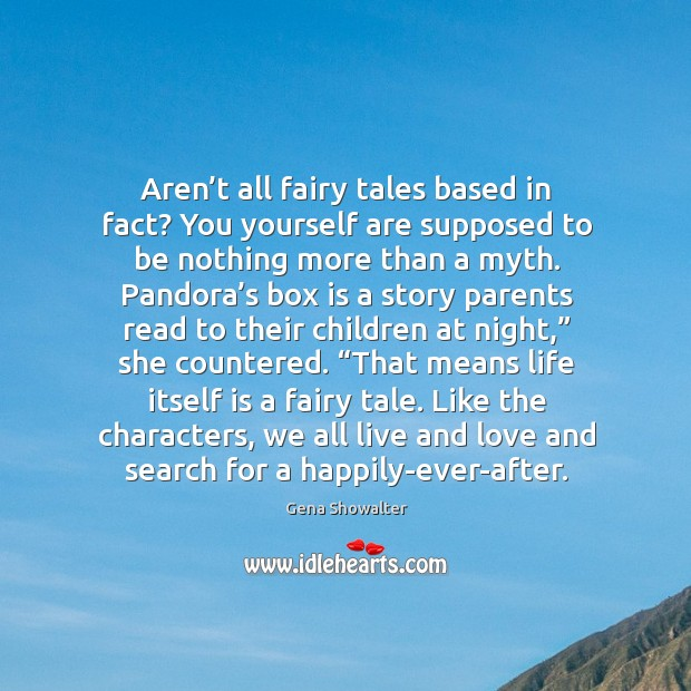 Image, Aren't all fairy tales based in fact? You yourself are supposed